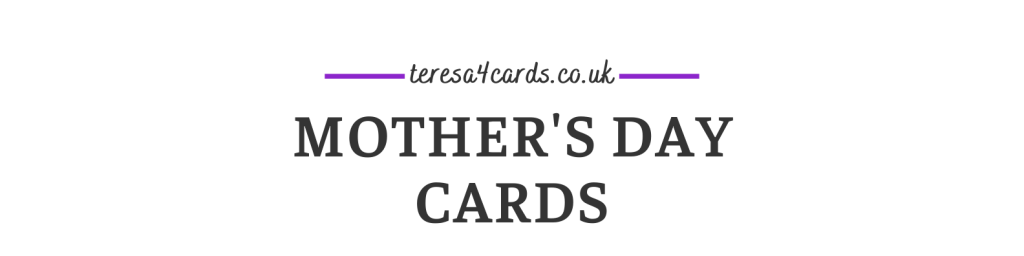 Mother's Day Cards by teresa4cards.co.uk